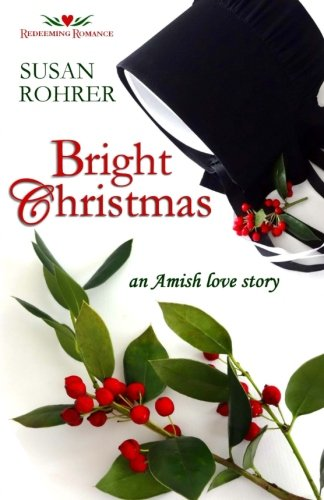 Bright Christmas An Amish Love Story Redeeming Romance Series