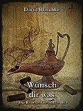 Wünsch dir was: Die Roamer-Chroniken III von David Blaschke