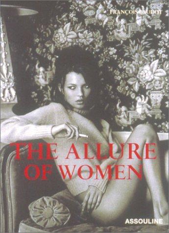 The Allure of Women par Francois Baudot
