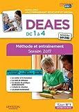 DEAES - DC 1 à 4 - Méthode et entraînement - Diplôme d'État d'Accompagnant éducatif et social - Session 2017