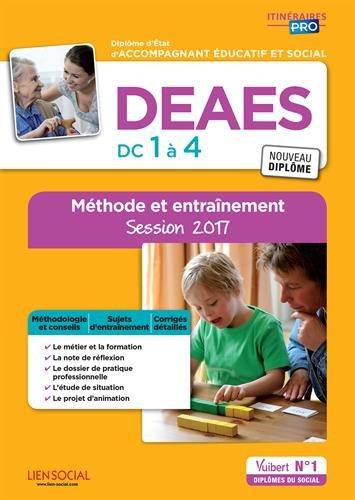 DEAES - DC 1 à 4 - Méthode et entraînement - Diplôme d'État d'Accompagnant éducatif et social - Session 2017 par Marie Rolland