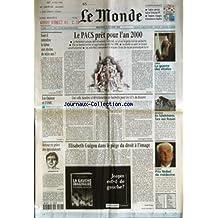 MONDE (LE) [No 17017] du 13/10/1999 - LE PACS PRET POUR L'AN 2000 - FAUT-IL INTERDIRE LE TABAC AUX MOINS DE SEIZE ANS ? - LA GUERRE DES ETOILES - LES QUINZE ET L'OMC - UNE VILLE LUMIERE ET 80 KILOMETRES DE BARBELES POUR LES GI'S DU KOSOVO PAR CHRISTOPHE CHATELOT - EN TCHETCHENIE, FACE AUX RUSSES - RETOUR EN GRACE DES SPECULATEURS - ELISABETH GUIGOU DANS LE PIEGE DU DROIT A L'IMAGE PAR CECILE PRIEUR - PRIX NOBEL DE MEDECINE - LA GAUCHE IMAGINAIRE PAR GERARD DESPORTES ET LAURENT MAUDUIT.