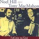 I Gcnoc Na Grai by Noel Hill/Tony MacMahon (1995-05-26)