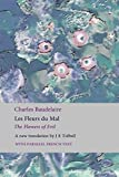 Les Fleurs du Mal: The Flowers of Evil: the complete dual language edition, fully revised and updated