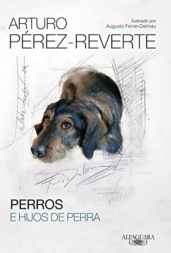 Descargar Libro Perros E Hijos De Perra (HISPANICA) de Arturo Pérez-Reverte