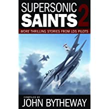 Supersonic Saints 2: More Thrilling Stories from LDS Pilots