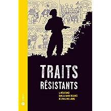 Traits résistants : La résistance dans la bande dessinée de 1944 à nos jours