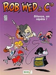 Rob, Wed & Co : Silence, on répète !