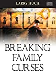 Breaking Family Curses CD (6 CD) by Larry Huch (2014-05-14)