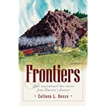 Frontiers: Flower of Seattle/Flower of the West/Flower of the North/Flower of Alaska (Inspirational Romance Collections)