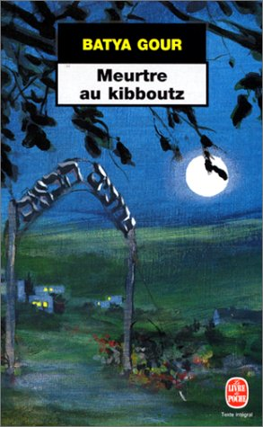 Meurtre au kibboutz par Batya Gour (Poche)