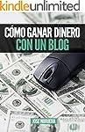 C�mo ganar dinero con un blog: 5 mane...