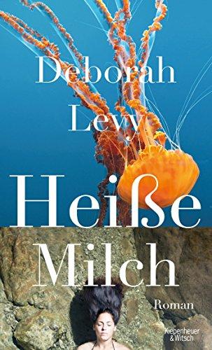 Buchseite und Rezensionen zu 'Heiße Milch: Roman' von Deborah Levy