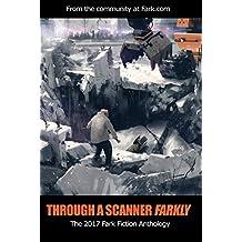 Through a Scanner Farkly: The 2017 Fark Fiction Anthology