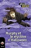 Murphy et le mystère d'Halloween: une histoire pour les enfants de 10 à 13 ans (Récits Express t. 19)