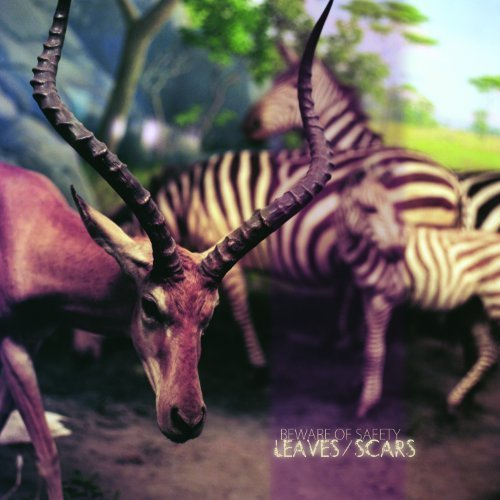 Leaves/Scars by Beware of Safety (2011-07-12)