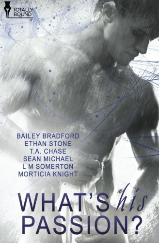 What's His Passion? by Bailey Bradford (2014-08-13)