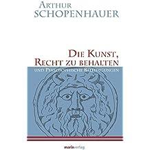 Die Kunst, Recht zu behalten: und Philosophische Beleidigungen.