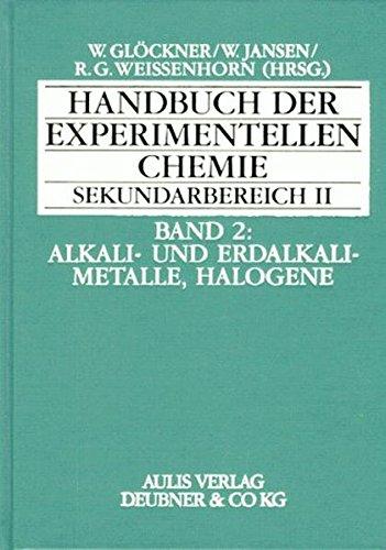Handbuch der experimentellen Chemie Sekundarbereich II, 12 Bde., Bd.2, Alkalimetalle und Erdalkalimetalle, Halogene
