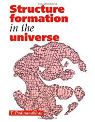 Structure Formation in the Universe by T. Padmanabhan (1993-05-06)