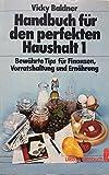 Handbuch für den perfekten Haushalt I. Bewährte Tips für Finanzen, Vorratshaltung bei Amazon kaufen