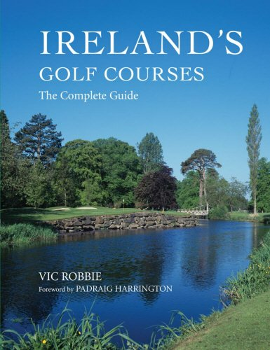Ireland's Golf Courses: The Complete Guide por Vic Robbie