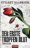 Der erste Tropfen Blut: Thriller (Detective Sergeant Logan McRae, Band 3)