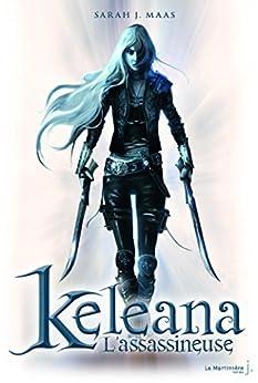 L'Assassineuse . Keleana, tome 1: L'Assassineuse par [Maas, Sarah J. ]