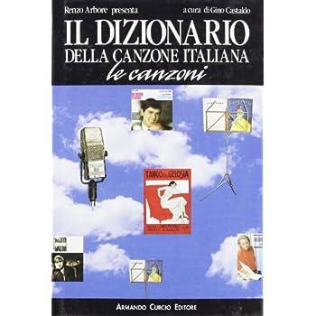 Il Dizionario Della Canzone Italiana. Le Canzoni