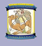 The Little Gate: Stories Jesus Told