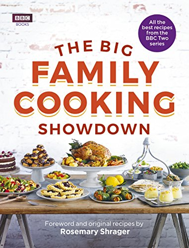 The Big Family Cooking Showdown: All the Best Recipes from the BBC Series (English Edition)