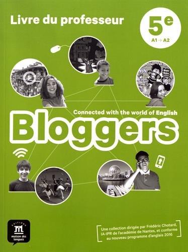 Anglais 5e Bloggers : Livre du professeur