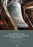 »In feierlicher Harmonie und sanfter Schwermut«: Die historischen Glocken der Basilika St. Gereon in Köln - Mit Klangdokumentation (Neue Forschungen zu St. Gereon in Köln)