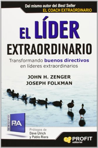El líder extraordinario: Transformando buenos directivos en líderes extraordinarios