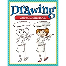 Drawing And Coloring Book: Coloring Books for Kids