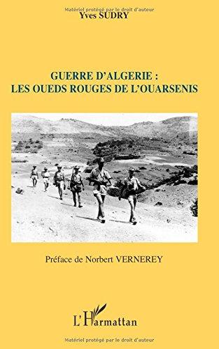Guerre d'Algérie : Les oueds rouges de l'Ouarsenis