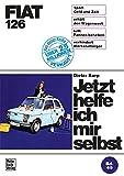 Fiat 126: Reprint der 1. Auflage 1975 (Jetzt helfe ich mir selbst)