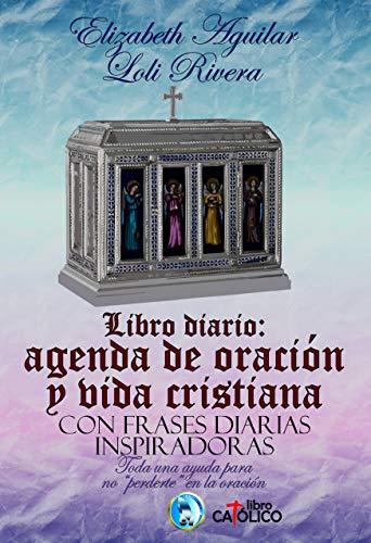 LIBRO DIARIO: AGENDA DE ORACIÓN Y VIDA CRISTIANA. CON FRASES ...