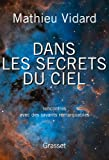 Dans les secrets du ciel: Rencontres avec des savants remarquables