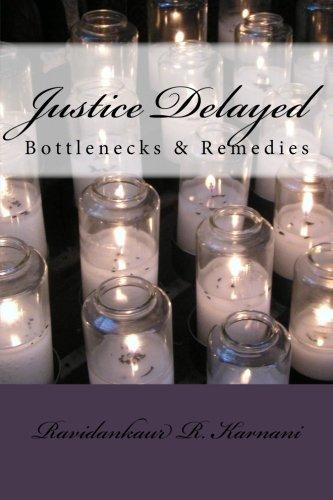 Justice Delayed: Bottlenecks & Remedies