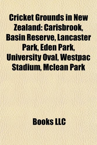 cricket-grounds-in-new-zealand-carisbrook-basin-reserve-lancaster-park-eden-park-university-oval-wes