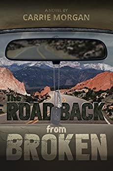 The Road Back From Broken by [Morgan, Carrie]