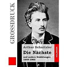Die Nächste (Großdruck): und andere Erzählungen 1899-1900