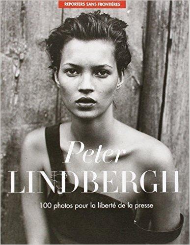 100 photos de Peter Lindbergh pour la liberté de la presse de Peter Lindbergh ( 11 septembre 2014 )