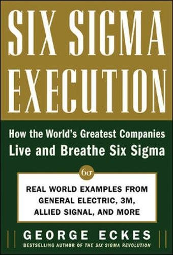 six-sigma-execution-how-the-worlds-greatest-companies-live-and-breathe-six-sigma-business-books