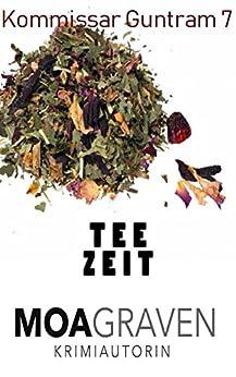 Teezeit - Ostfrieslandkrimi (Kommissar Guntram Krimi-Reihe 7)