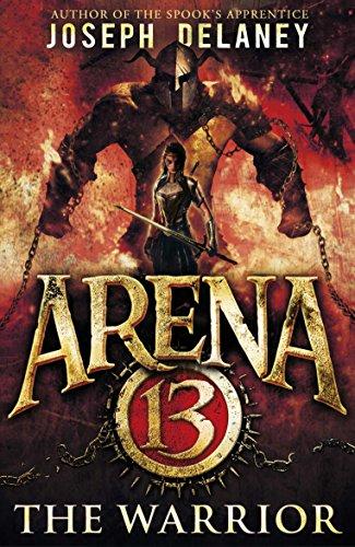 Arena 13 the warrior ebook joseph delaney amazon kindle arena 13 the warrior by delaney joseph fandeluxe Document