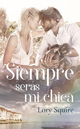SIEMPRE SERÁS MI CHICA (BAY TOWN) par Lory Squire
