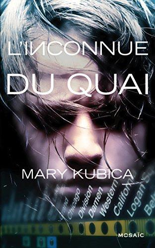 L'inconnue du quai par Mary Kubica
