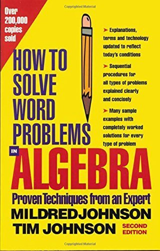 How to Solve Word Problems in Algebra, (Proven Techniques from an Expert) 2nd (second) by Mildred Johnson, Tim Johnson, Linus Johnson, Dean McRaine, S (2000) Paperback